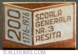 Scoala Generala nr. 3 RESITA - 200 ANI - 1779~1976