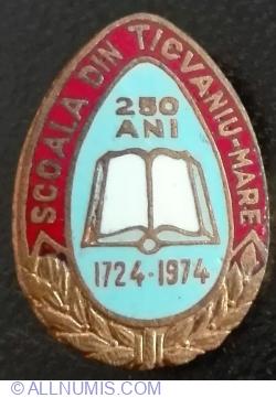 Scoala din TICVANIU-MARE - 250 Ani - 1724~1974