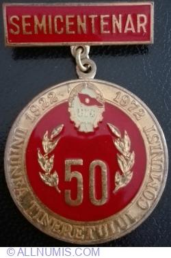Semicentenar - 1922~1972 - Uniunea Tineretului Comunist